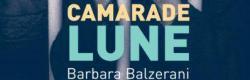 """""""Camarade lune"""" de Barbara Balzerani"""