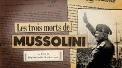 Les trois morts de Mussolini