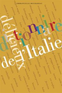 """Lisez le: """"DICTIONNAIRE DÉLICIEUX DE L'ITALIE"""""""